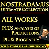 img - for NOSTRADAMUS PROPHECY QUATRAINS COMPLETE WORKS ULTIMATE COLLECTION - All Quatrains, Writings, Prophecies, Oracles, Secret Code PLUS BIOGRAPHY and ANALYSIS OF PREDICTIONS book / textbook / text book