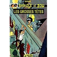 Babiole et Zou T01 - Les Grosses têtes