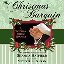 The Christmas Bargain Audiobook by Shanna Hatfield Narrated by Michael L. Canaan