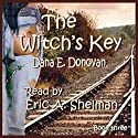 The Witch's Key: Detective Marcella Witch's Series, Book 3 Audiobook by Dana E. Donovan Narrated by Eric A. Shelman