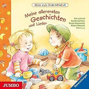 Meine allerersten Geschichten und Lieder (Meine erste Kinderbibliothek) Hörbuch