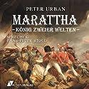 Marattha: König zweier Welten Hörbuch von Peter Urban Gesprochen von: Hans-Peter Stoll