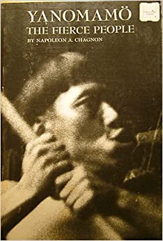 yanomamo by napoleon a chagnon Yanomamo, the fierce people: napoleon a chagnon , when napoleon a chagnon researched and wrote yanomamo: the fierce people, from 1964 to 1977, the yanomamo were an american indian tribe that lived in the amazon rain forest.