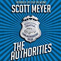 The Authorities Hörbuch von Scott Meyer Gesprochen von: Luke Daniels