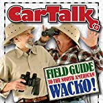 Car Talk Field Guide to the North American Wacko | Tom Magliozzi,Ray Magliozzi