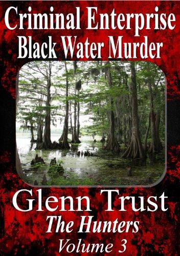 Criminal Enterprise: Black Water Murder (The Hunters Book 3)