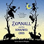 Domnall and the Borrowed Child | Sylvia Spruck Wrigley