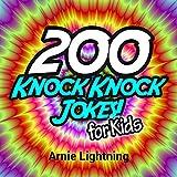 Knock Knock Jokes for Kids: 200 Knock Knock Jokes for Kids!: Knock Knock Jokes - Jokes for Kids - Kids Jokes - Jokes for Children (Knock Knock Jokes Collection) (English Edition)