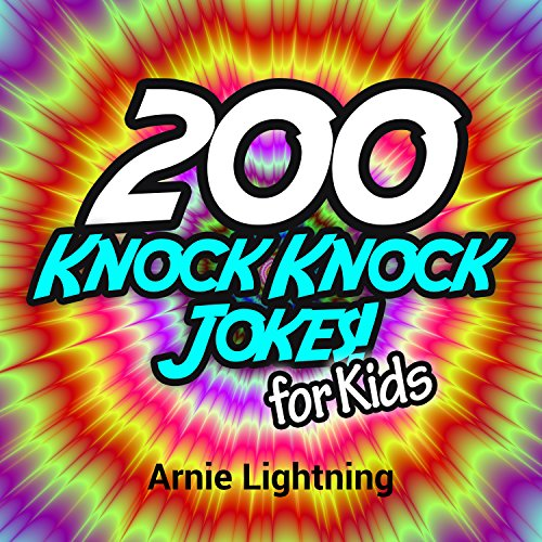 Arnie Lightning - 200 Knock Knock Jokes for Kids!: Funny Jokes for Kids (Knock Knock Jokes Collection)