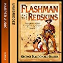 Flashman and the Redskins: The Flashman Papers, Book 6 (       UNABRIDGED) by George MacDonald Fraser Narrated by Colin Mace