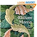 William Morris: Artist, Craftsman, Pioneer