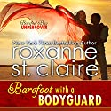 Barefoot with a Bodyguard: Barefoot Bay Undercover, Book 1 Audiobook by Roxanne St. Claire Narrated by Kaleo Griffith