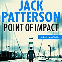 Point of Impact: A Brady Hawk Novel, Book 3 Audiobook by Jack Patterson Narrated by Dwight Kuhlman