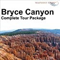 Bryce Canyon Tour  by Waypoint Tours Narrated by Janet Ault, Mark Andrews