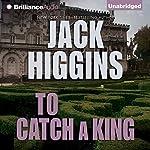 To Catch a King | Jack Higgins