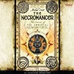 The Necromancer: The Secrets of the Immortal Nicholas Flamel, Book 4 (       UNABRIDGED) by Michael Scott Narrated by Paul Boehmer