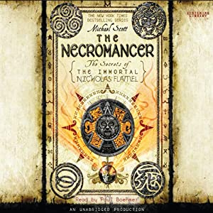 The Necromancer: The Secrets of the Immortal Nicholas Flamel, Book 4 | [Michael Scott]