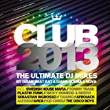 Club 2013 Ultimate DJ Mixes