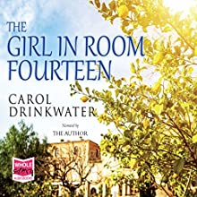 The Girl in Room Fourteen (       UNABRIDGED) by Carol Drinkwater Narrated by Carol Drinkwater