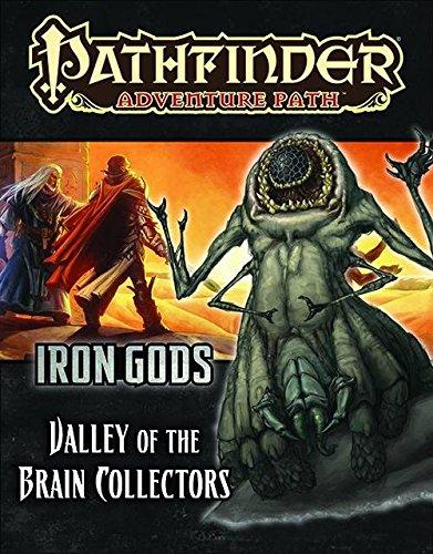 Pathfinder Adventure Path: Iron Gods Part 4 - Valley of the Brain Collectors (Iron Gods compare prices)