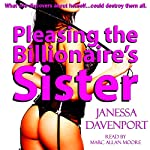 Pleasing the Billionaire's Sister: Taboo First Time Lesbian Domination: Pleasing the Billionaire's Family, Book 3 | Janessa Davenport