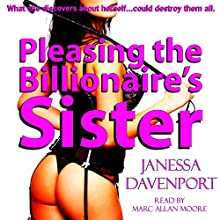 Pleasing the Billionaire's Sister: Taboo First Time Lesbian Domination: Pleasing the Billionaire's Family, Book 3 (       UNABRIDGED) by Janessa Davenport Narrated by Marc Allan Moore