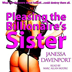 Pleasing the Billionaire's Sister: Taboo First Time Lesbian Domination Audiobook