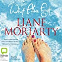 What Alice Forgot (       UNABRIDGED) by Liane Moriarty Narrated by Caroline Lee