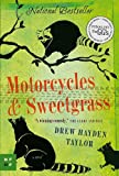 Motorcycles & Sweetgrass (New Face of Fiction)