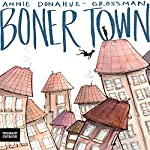 Boner Town | Annie Donahue-Grossman