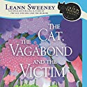 The Cat, the Vagabond and the Victim: A Cats in Trouble Mystery Audiobook by Leann Sweeney Narrated by Vanessa Johansson