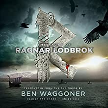 The Sagas of Ragnar Lodbrok (       UNABRIDGED) by Ben Waggoner - Translator Narrated by Ray Chase
