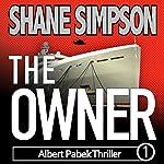 The Owner: Albert Pabek Thriller, Book 1 | Shane Simpson