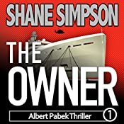 The Owner: Albert Pabek Thriller, Book 1 | Shane Simpson