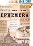 Encyclopedia of Ephemera: A Guide to...
