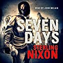 Seven Days Audiobook by Sterling Nixon Narrated by John McLain