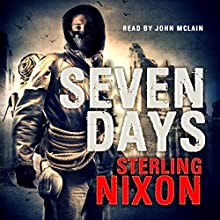 Seven Days (       UNABRIDGED) by Sterling Nixon Narrated by John McLain