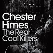 The Real Cool Killers: A Grave Digger & Coffin Ed Novel | Chester Himes