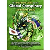 The David Icke Guide to the Global Conspiracy: And How to End Itby David Icke
