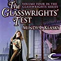 The Glasswrights' Test: Glasswrights, Book 4 Audiobook by Mindy L. Klasky Narrated by Julia Farhat
