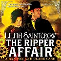 The Ripper Affair: Bannon and Clare Audiobook by Lilith Saintcrow Narrated by Moira Quirk