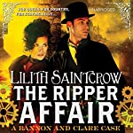 The Ripper Affair: Bannon and Clare (       UNABRIDGED) by Lilith Saintcrow Narrated by Moira Quirk