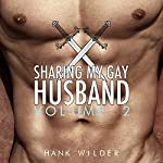 Sharing My Gay Husband, Vol. 2 | Hank Wilder