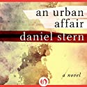 An Urban Affair: A Novel Audiobook by Daniel Stern Narrated by Caroline Shaffer