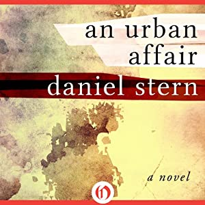 An Urban Affair: A Novel | [Daniel Stern]