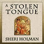 A Stolen Tongue | Sheri Holman