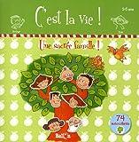 C'est la vie ! : Une sacr�e famille !