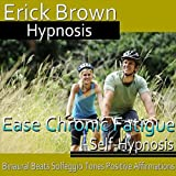 Ease Chronic Fatigue Self-Hypnosis: Binaural Beats Solfeggio Tones Positive Affirmations