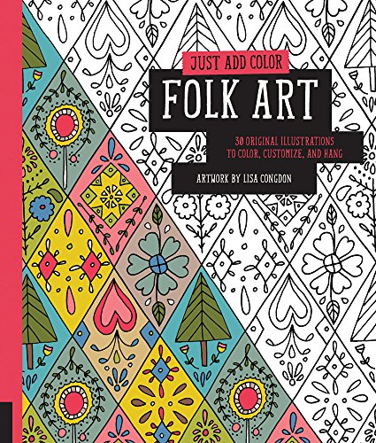 Just Add Color: Folk Art: 30 Original Illustrations To Color, Customize, and Hang PDF