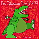 Alan Snow How Dinosaurs Really Work